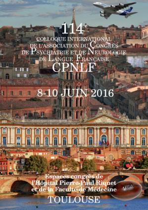 CPNLF 2016 - CONGRES DE PSYCHIATRIE ET NEUROLOGIE - TOULOUSE (578 PERSONNES)