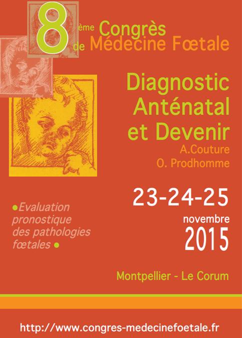 MEDECINE FOETALE 2015 - CONGRES SUR LE DIAGNOSTIC ANTENATAL ET DEVENIR  - MONTPELLIER (591 PERSONNES)
