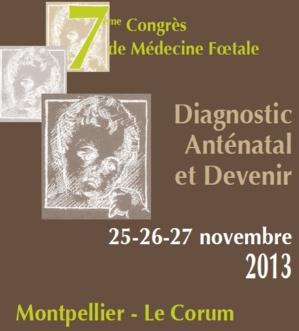 MEDECINE FOETALE 2013 - CONGRES SUR LE DIAGNOSTIC ANTENATAL ET DEVENIR  - MONTPELLIER (438 PERSONNES)