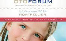 OTOFORUM 2014 - CONGRES D'OTOLOGIE - MONTPELLIER (389 personnes)